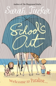 School's Out : You Don't Know Who Your Friends are Until You Go on Holiday With Them, Paperback