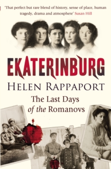 Ekaterinburg : The Last Days of the Romanovs, Paperback