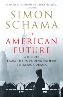The American Future : A History from the Founding Fathers to Barack Obama, Paperback Book