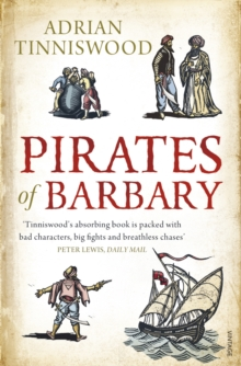 Pirates of Barbary : Corsairs, Conquests and Captivity in the 17th-century Mediterranean, Paperback