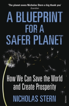 A Blueprint for a Safer Planet : How We Can Save the World and Create Prosperity, Paperback