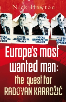 Europe's Most Wanted Man : The Quest for Radovan Karadzic, Paperback