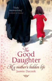 The Good Daughter : My Mother's Hidden Life, Paperback