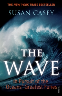 The Wave : In Pursuit of the Oceans' Greatest Furies, Paperback