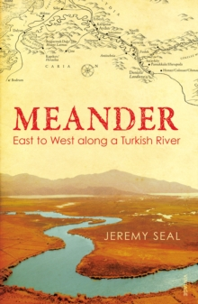 Meander : East to West Along a Turkish River, Paperback