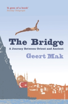 The Bridge : A Journey Between Orient and Occident, Paperback