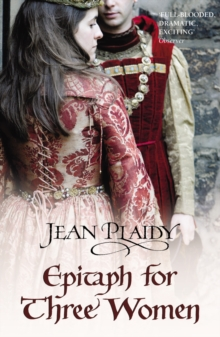 Epitaph for Three Women : (Plantagenet Saga), Paperback