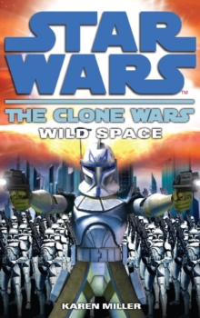 Clone Wars : Wild Space, Paperback