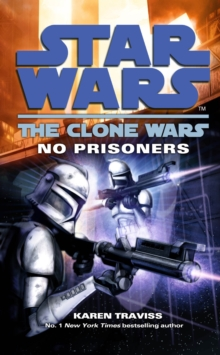 Star Wars: The Clone Wars - No Prisoners, Paperback