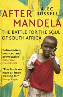 After Mandela : The Battle for the Soul of South Africa, Paperback