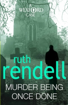 Murder Being Once Done : (A Wexford Case), Paperback