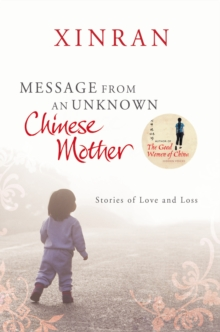 Message from an Unknown Chinese Mother : Stories of Loss and Love, Paperback