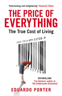 The Price of Everything : The True Cost of Living, Paperback Book