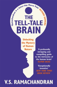 The Tell-tale Brain : Unlocking the Mystery of Human Nature, Paperback