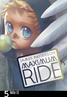 Maximum Ride: Manga : v. 5, Paperback