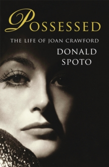 Possessed : The Life of Joan Crawford, Paperback Book