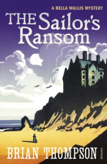 The Sailor's Ransom : A Bella Wallis Mystery, Paperback Book