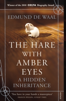 The Hare with Amber Eyes : A Hidden Inheritance, Paperback