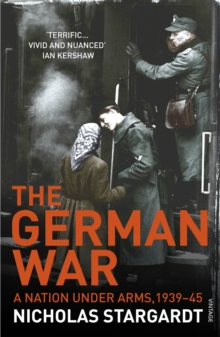 The German War : A Nation Under Arms, 1939-45, Paperback Book