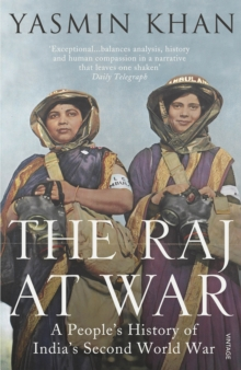 The Raj at War : A People's History of India's Second World War, Paperback