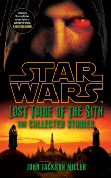 Star Wars Lost Tribe of the Sith: The Collected Stories, Paperback Book