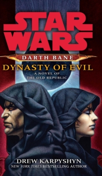 Star Wars: Darth Bane - Dynasty of Evil, Paperback