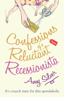 Confessions of a Reluctant Recessionista, Paperback