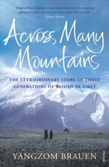 Across Many Mountains : The Extraordinary Story of Three Generations of Women in Tibet, Paperback