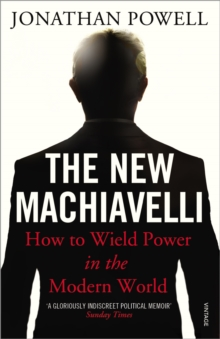 The New Machiavelli : How to Wield Power in the Modern World, Paperback