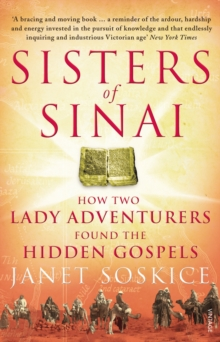 Sisters of Sinai : How Two Lady Adventurers Found the Hidden Gospels, Paperback
