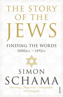 The Story of the Jews : Finding the Words (1000 BCE - 1492), Paperback