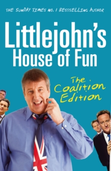 Littlejohn's House of Fun : Thirteen Years of (Labour) Madness, Paperback