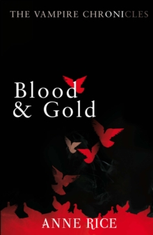 Blood And Gold : The Vampire Marius, Paperback Book