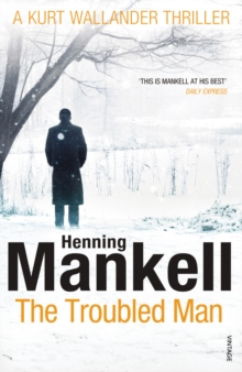 The Troubled Man : A Kurt Wallander Mystery, Paperback