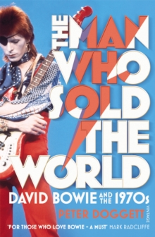 The Man Who Sold The World : David Bowie and the 1970s, Paperback