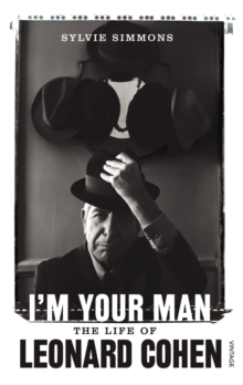 I'm Your Man : The Life of Leonard Cohen, Paperback