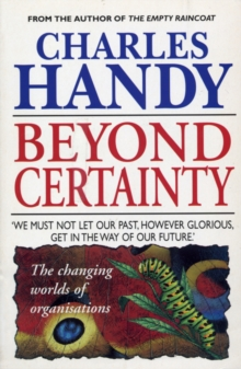Beyond Certainty : The Changing Worlds of Organisations, Paperback Book
