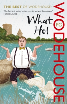 What Ho! : The Best of Wodehouse, Paperback