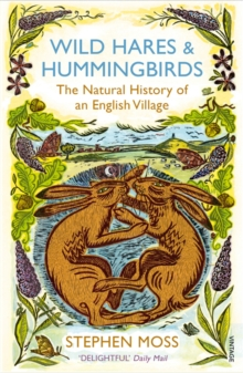 Wild Hares and Hummingbirds : The Natural History of an English Village, Paperback