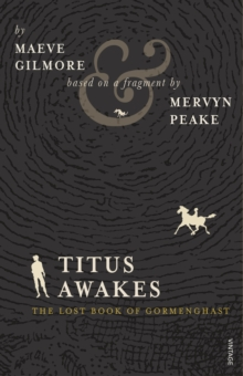 Titus Awakes : The Lost Book of Gormenghast, Paperback Book