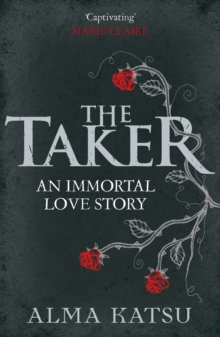 The Taker : (Book 1 of the Immortal Trilogy), Paperback