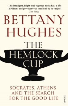 The Hemlock Cup : Socrates, Athens and the Search for the Good Life, Paperback