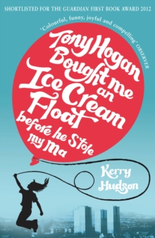 Tony Hogan Bought Me an Ice-Cream Float Before He Stole My Ma, Paperback