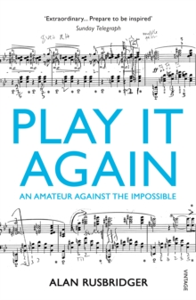 Play it Again : An Amateur Against the Impossible, Paperback Book