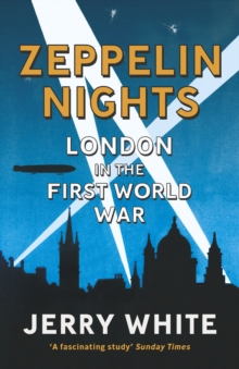 Zeppelin Nights : London in the First World War, Paperback