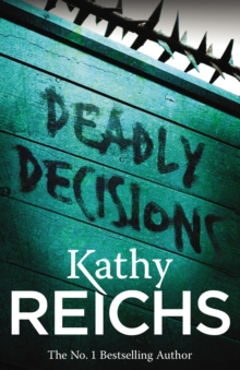 Deadly Decisions : (Temperance Brennan 3), Paperback Book