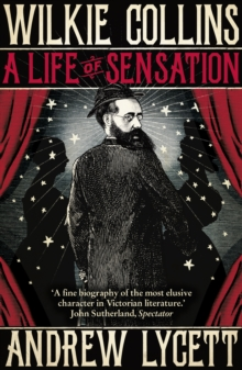 Wilkie Collins: A Life of Sensation, Paperback
