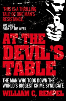 At the Devil's Table : The Man Who Took Down the World's Biggest Crime Syndicate, Paperback