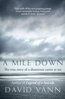 A Mile Down : The True Story of a Disastrous Career at Sea, Paperback