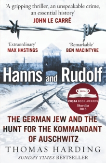 Hanns and Rudolf : The German Jew and the Hunt for the Kommandant of Auschwitz, Paperback